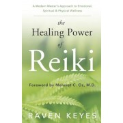 The Healing Power of Reiki: A Modern Master's Approach to Emotional, Spiritual & Physical Wellness, Paperback