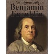 The Autobiography of Benjamin Franklin, Paperback/Benjamin Franklin