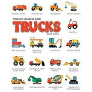 Toddler Coloring Book Trucks: Special Vehicles Cars Coloring Book for Kids & Toddlers Boys & Girls Activity Books for Preschooler Kids Ages 1-3 2-4, Paperback/Lynn Knecht