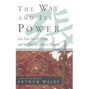 The Way and Its Power: Lao Tzu's Tao Te Ching and Its Place in Chinese Thought, Paperback