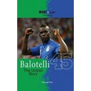Balotelli - The Untold Story, Paperback/Michael Part