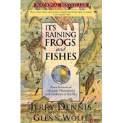 It's Raining Frogs and Fishes: Four Seasons of Natural Phenomena and Oddities of the Sky, Paperback/Jerry Dennis