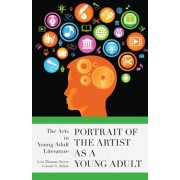 Portrait of the Artist as a Young Adult. The Arts in Young Adult Literature, Hardback/Connie S. Zitlow