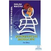 Sotron peste meridiane - Iuliu Ratiu
