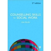 Counselling Skills for Social Work by Lisa Miller