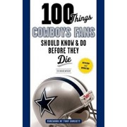 100 Things Cowboys Fans Should Know & Do Before They Die, Paperback/Ed Housewright