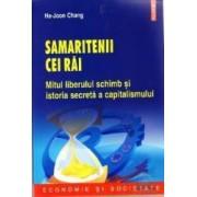 Samaritenii cei rai. Mitul liberului schimb si istoria secreta a capitalismului - Ja-Joon Chang