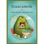 Guacamole: Un Poema Para Cocinar / A Cooking Poem, Paperback/Jorge Argueta