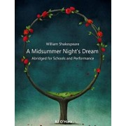 A Midsummer Night's Dream: Abridged for Schools and Performance, Paperback/William Shakespeare