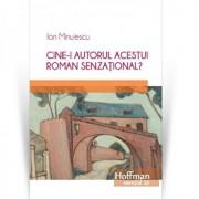 Cine-i autorul acestui roman senzational/Ion Minulescu