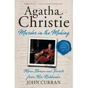 Agatha Christie: Murder in the Making: More Stories and Secrets from Her Notebooks, Paperback/John Curran