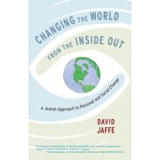 Changing the World from the Inside Out: A Jewish Approach to Personal and Social Change, Paperback