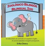 Zoologico Bilingue / Bilingual Zoo: Un Abecedario de Animales En Espanol E Ingles / An Animal Alphabet in English and Spanish