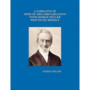 A Narrative of Some of the Lord's Dealings with George Mueller Written by Himself Vol. I-IV, Paperback/George Mueller