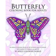 Butterfly Coloring Book for Adults: An Adult Coloring Book of 40 Detailed and Patterned Butterflies by a Variety of Artists, Paperback/Adult Coloring World