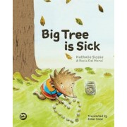 Big Tree Is Sick: A Story to Help Children Cope with the Serious Illness of a Loved One, Hardcover