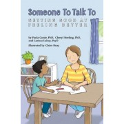 Someone to Talk to: Getting Good at Feeling Better, Paperback