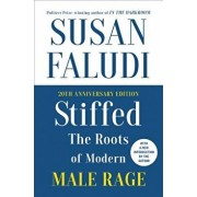 Stiffed 20th Anniversary Edition: The Roots of Modern Male Rage, Paperback/Susan Faludi