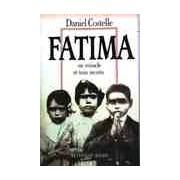Fatima. Un miracle et trois secrets - Daniel Costelle - Livre
