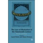 Lure of Illustration in the Nineteenth Century - Picture and Press (Brake Laurel)(Cartonat) (9780230217317)