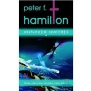 Disfunctia realitatii I+II+III - Peter F. Hamilton