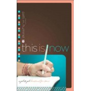 This Is Now: A Girl-To-Girl Devotional for Teens, Paperback