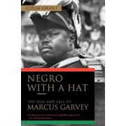 Negro with a Hat: The Rise and Fall of Marcus Garvey, Paperback