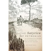The Satyrica of Petronius: An Intermediate Reader with Commentary and Guided Review, Paperback/Beth Severy-Hoven