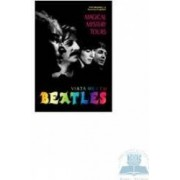 Viata mea cu Beatles - Magical Mystery Tours - Tony Bramwell Rosemary Kingsland