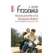 Strania poveste a lui Benjamin Button si alte intimplari din epoca jazzului (Top 10+)/Francis Scott Fitzgerald