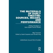 The Materials of Early Theatre: Sources, Images, and Performance: Shifting Paradigms in Early English Drama Studies