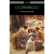 An Enemy of the People: (translated by R. Farquharson Sharp with an Introduction by Otto Heller), Paperback/Henrik Ibsen