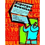 Asperger Download: A Guide to Help Teenage Males with Asperger Syndrome Trouble-Shoot Life's Challenges, Paperback/Josie Santomauro