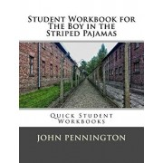 Student Workbook for The Boy in the Striped Pajamas: Quick Student Workbooks, Paperback/John Pennington