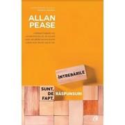 Intrebarile sunt, de fapt, raspunsuri - Editia a III-a revizuita/Allan Pease