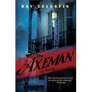 The Axeman: A New Orleans Thriller Based on a True Story, Paperback/Ray Celestin
