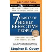 7 Habits of Highly Effective People, The: 25th Anniversary Edition/Stephen R. Covey