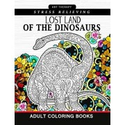 Lost Land of the Dinosaur: Coloring Book For Adults, kids and Grown-Ups Dinosaur Coloring Pages, Paperback/Adult Coloring Books