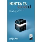 Editura Trei Mintea ta secretă - hans steiner & rebecca hall