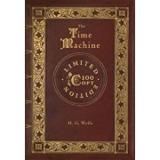 The Time Machine (100 Copy Limited Edition), Hardcover/H. G. Wells
