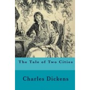 The Tale of Two Cities, Paperback/Charles Dickens