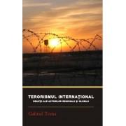 Terorismul international. Reactii ale actorilor regionali si globali