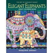 The Art of Marjorie Sarnat: Elegant Elephants Adult Coloring Book, Paperback/Marjorie Sarnat