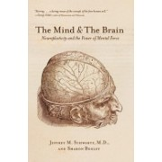 Mind and the Brain - Neuroplasticity and the Power of Mental Force (Schwartz Jeffrey M.)(Paperback) (9780060988470)