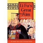 Li Fu's Great Aim. The Inside Story of the Terracotta Archer, Paperback/Karen Wallace