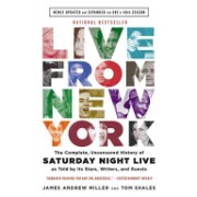 Live from New York - The Complete, Uncensored History of Saturday Night Live as Told by its Stars, Writers, and Guests (Shales Tom)(Paperback) (9780316295062)