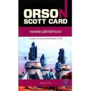Navele pamantului - Orson Scott Card