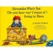 Alexander, Who's Not (Do You Hear Me? I Mean It!) Going to Move, Paperback