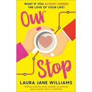 Our Stop, Paperback/Laura Jane Williams