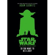 Star Wars: The Empire Strikes Back So You Want to Be a Jedi', Hardcover/Adam Gidwitz